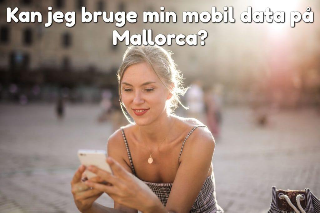 Kan jeg bruge min mobil data på Mallorca?